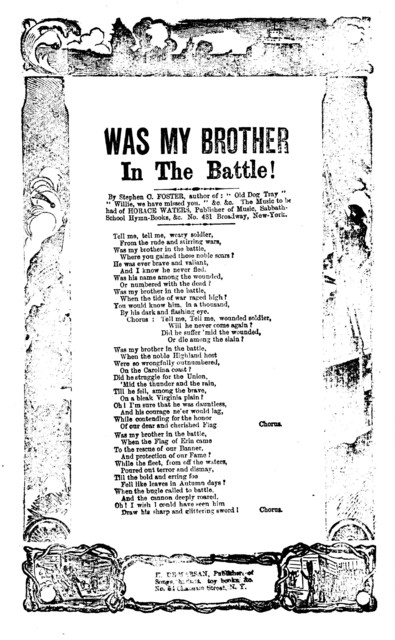Was my brother in the battle! By Stephen C. Foster. H. De Marsan, Pub. 54 Chatham Street, N. Y