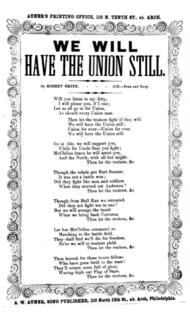 We will have the Union still. By Robert Smith. Air- Free and easy. A. W. Auner, Song Publisher, Phila. [. d.]