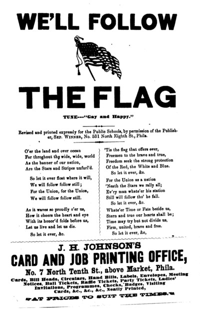 """We'll follow the flag. Tune-""""Gay and happy."""" J. H. Johnson's Song Publisher, ... Phila"""