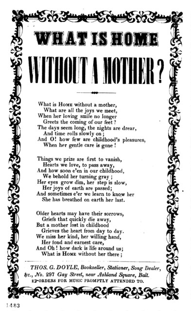 What is home without a mother? Thos. G. Doyle, Bookseller, Stationer, &c., No. 297 Gay Street, near Ashland Square, Balt