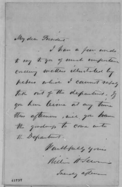 William H. Seward to Abraham Lincoln,  ND  (Requests Lincoln's presence at State Department)