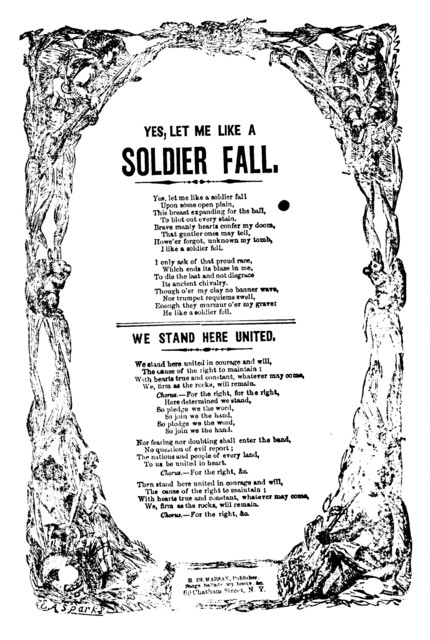 Yes, let me like a soldier fall. H. De Marsan, Publisher, 60 Chatham St.  N. Y
