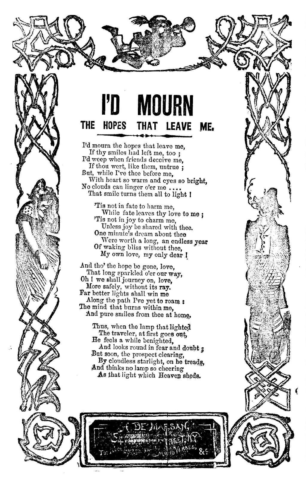 I'd mourn the hopes that leave me. H. De Marsan, Publisher, ... 54 Chatham St., N. Y