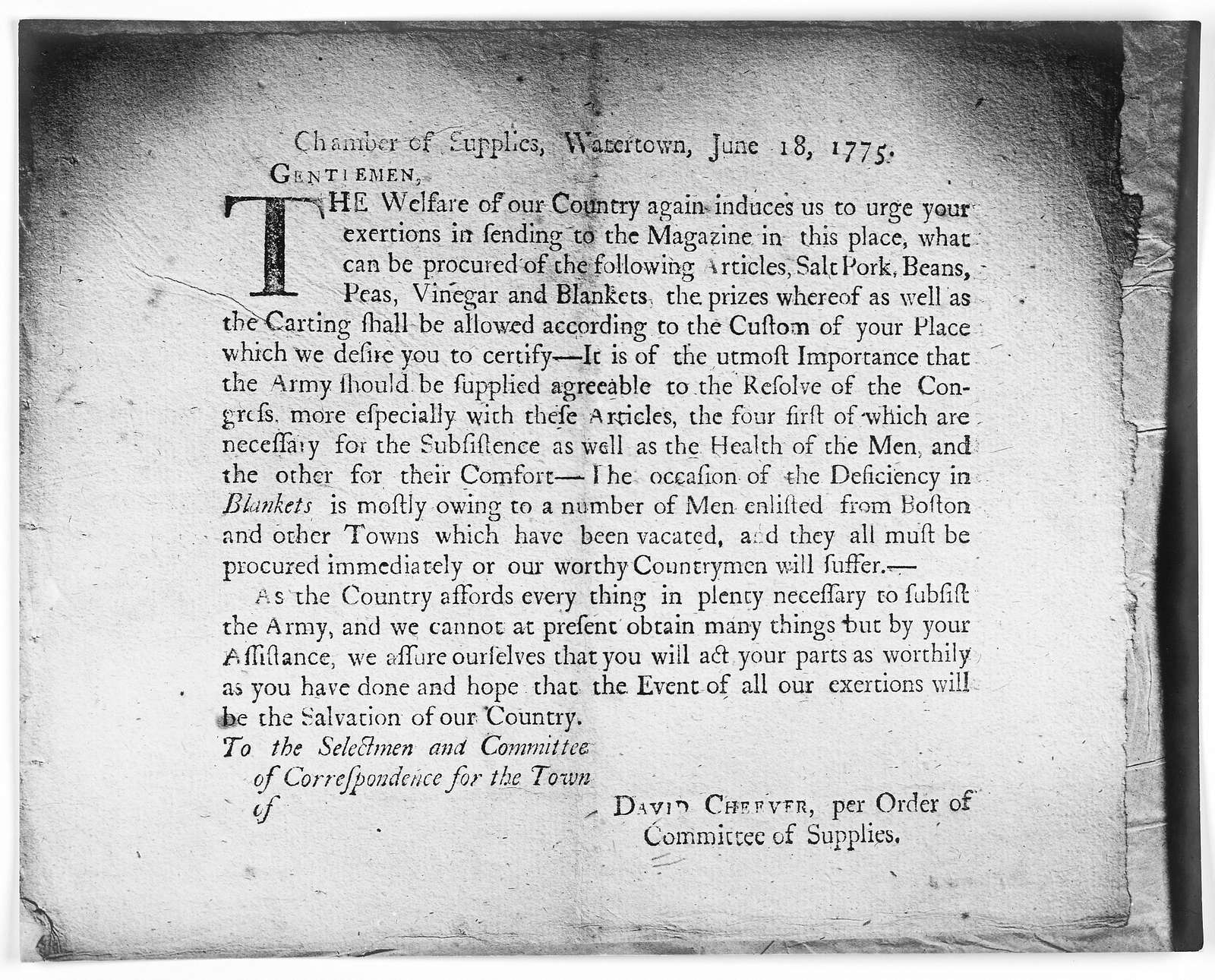 Chamber of supplies, Watertown, June 18, 1775. Gentlemen, The welfare of our country again induces us to urge your exertions in sending to the magazine in this place, what can be procured of the following articles, salt pork, beans, peas, vinega