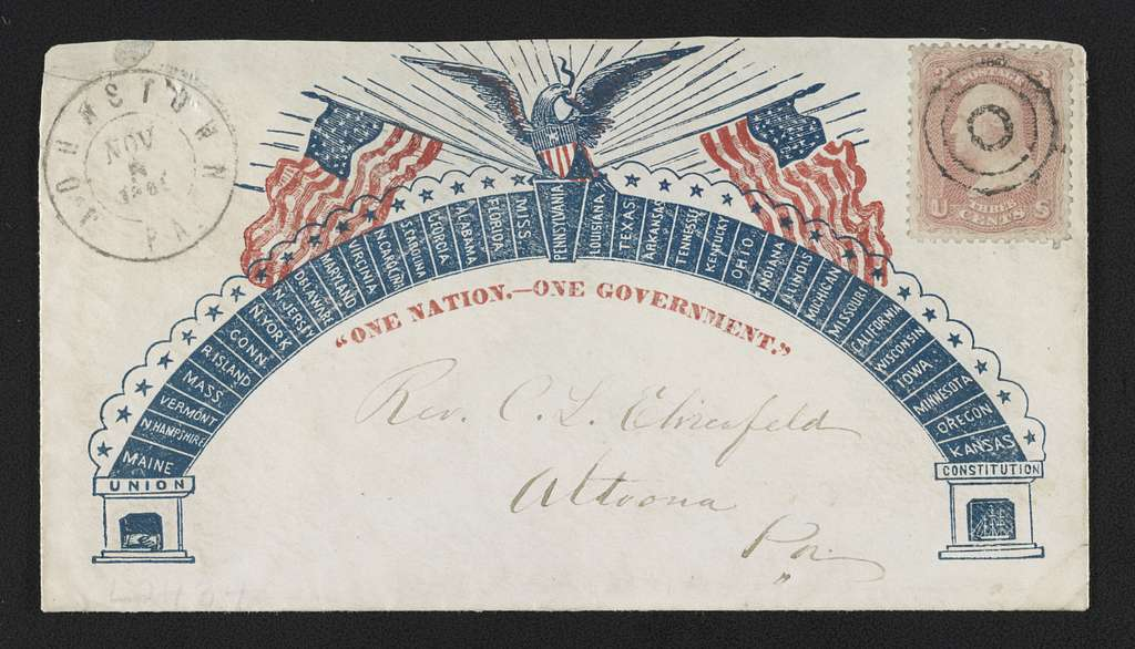 "[Civil War envelope showing eagle and American flags atop an arch listing Union states with Pennsylvania in the keystone and bearing the message ""One nation.--One government.""]"