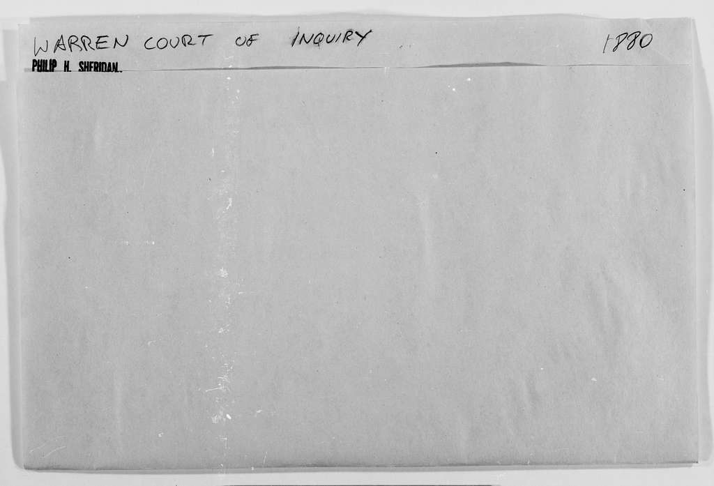 Philip Henry Sheridan Papers: Subject File, 1863-1891; Warren, Gouverneur K., court of inquiry, 1880-1883; 4 of 6