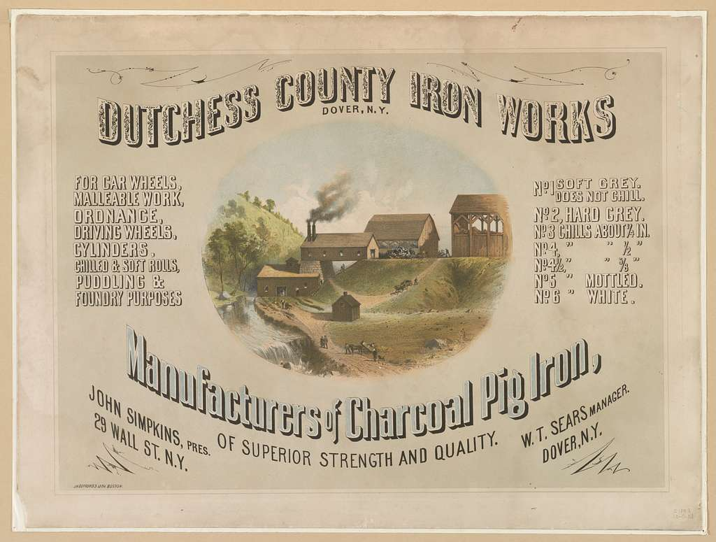 Dutchess County Iron Works, Dover, N.Y. - manufacturers of charcoal pig iron of superior strength and quality