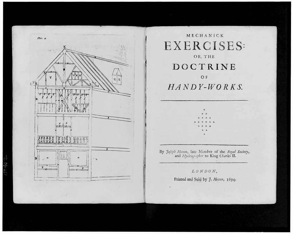 [Frontispiece and title page for Mechanick exercises by Joseph Moxon, showing framing for a wooden building]