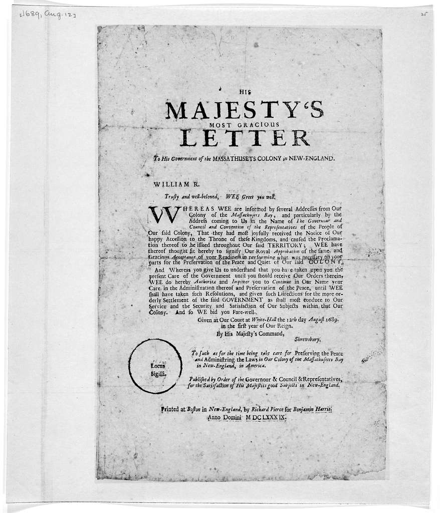 His majesty's most gracious letter to his government of the Massathusets Colony in New-England ... Printed at Boston in New-England, by Richard Pierce for Benjamin Harris Anno Domini M DC LXXX IX.