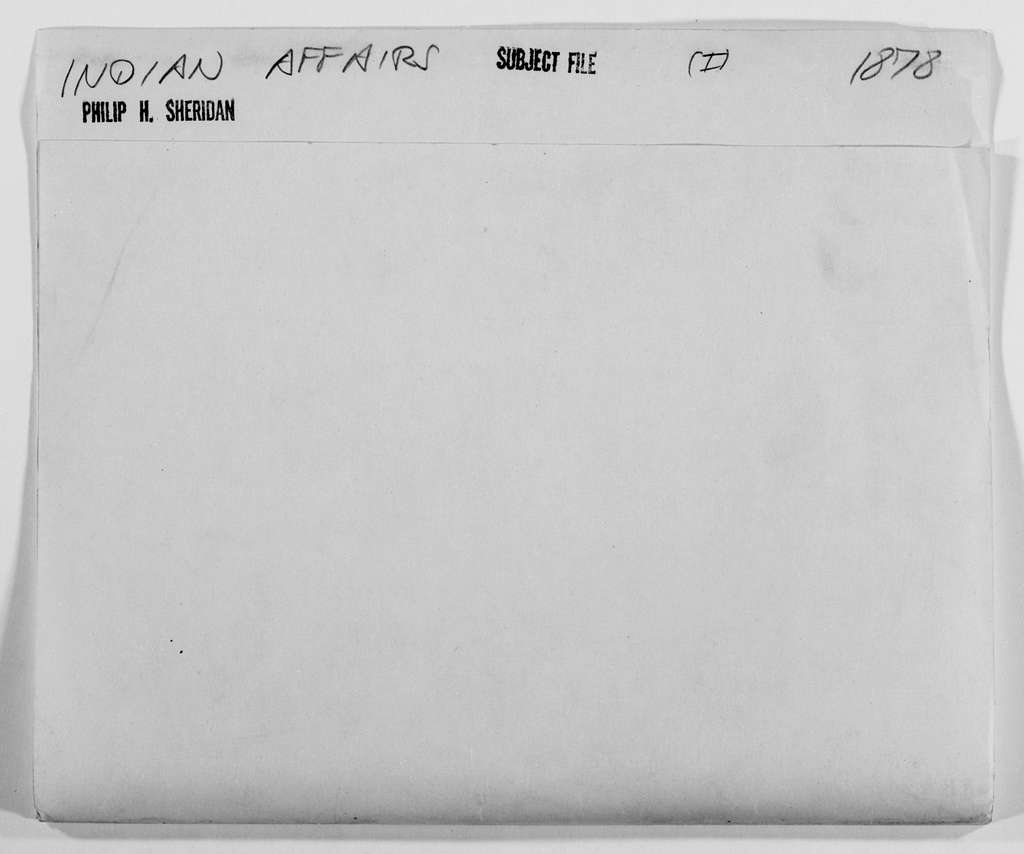Philip Henry Sheridan Papers: Subject File, 1863-1891; Indian affairs; 1878; 1 of 2