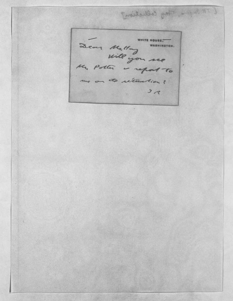 Theodore Roosevelt Papers: Series 4: Recipients' Copies, 1887-1918; Subseries 4B: Roosevelt-John Hay Letters, 1897-1905; 1897, Sept. 21-1905, June 12 & Undated