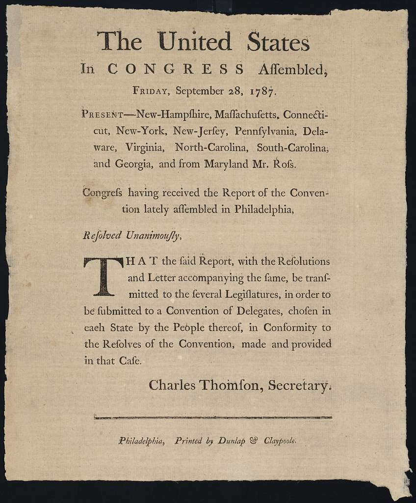 The United States in Congress assembled, Friday, September 28, 1787 : ... Congress having received the report of the convention lately assembled in Philadelphia, resolved unanimously, that the said report, with the resolutions and letter accompanying the same, be transmitted to the several legislatures, in order to be submitted to a convention of delegates ...
