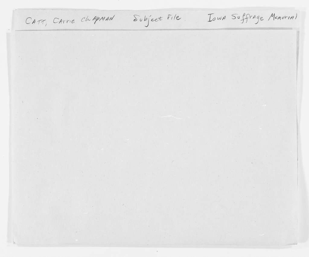 Carrie Chapman Catt Papers: Subject File, 1848-1950; Iowa Suffrage Memorial