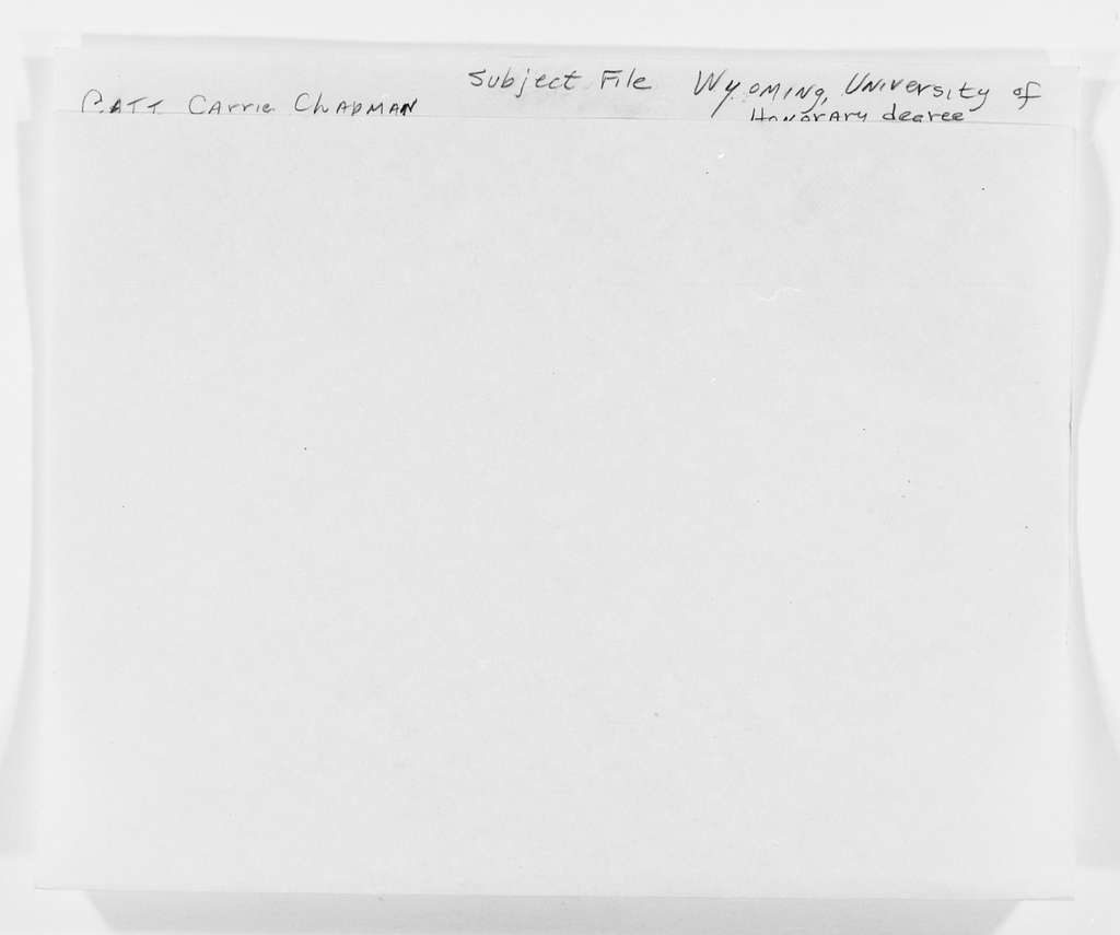 Carrie Chapman Catt Papers: Subject File, 1848-1950; Wyoming, University of, Laramie, Wyo., honorary degree