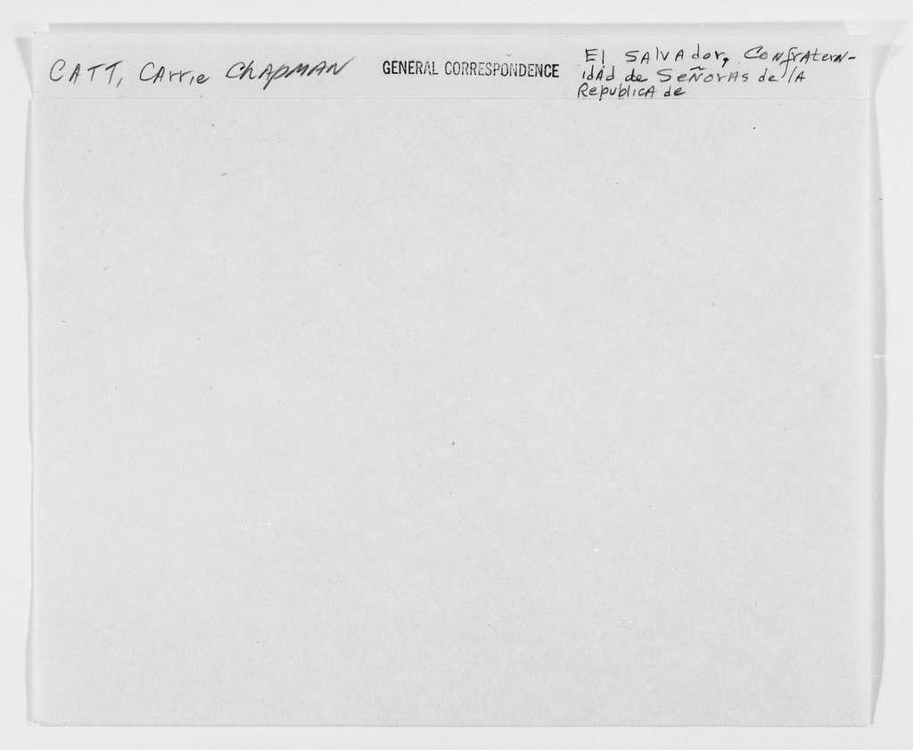 Carrie Chapman Catt Papers: General Correspondence, circa 1890-1947; El Salvador, Confraternidad de Señoras de la República de
