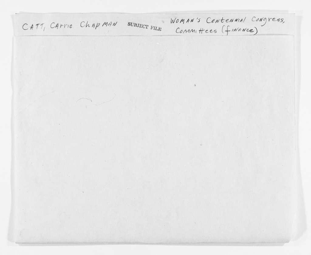 Carrie Chapman Catt Papers: Subject File, 1848-1950; Woman's Centennial Congress; Committees; Finance