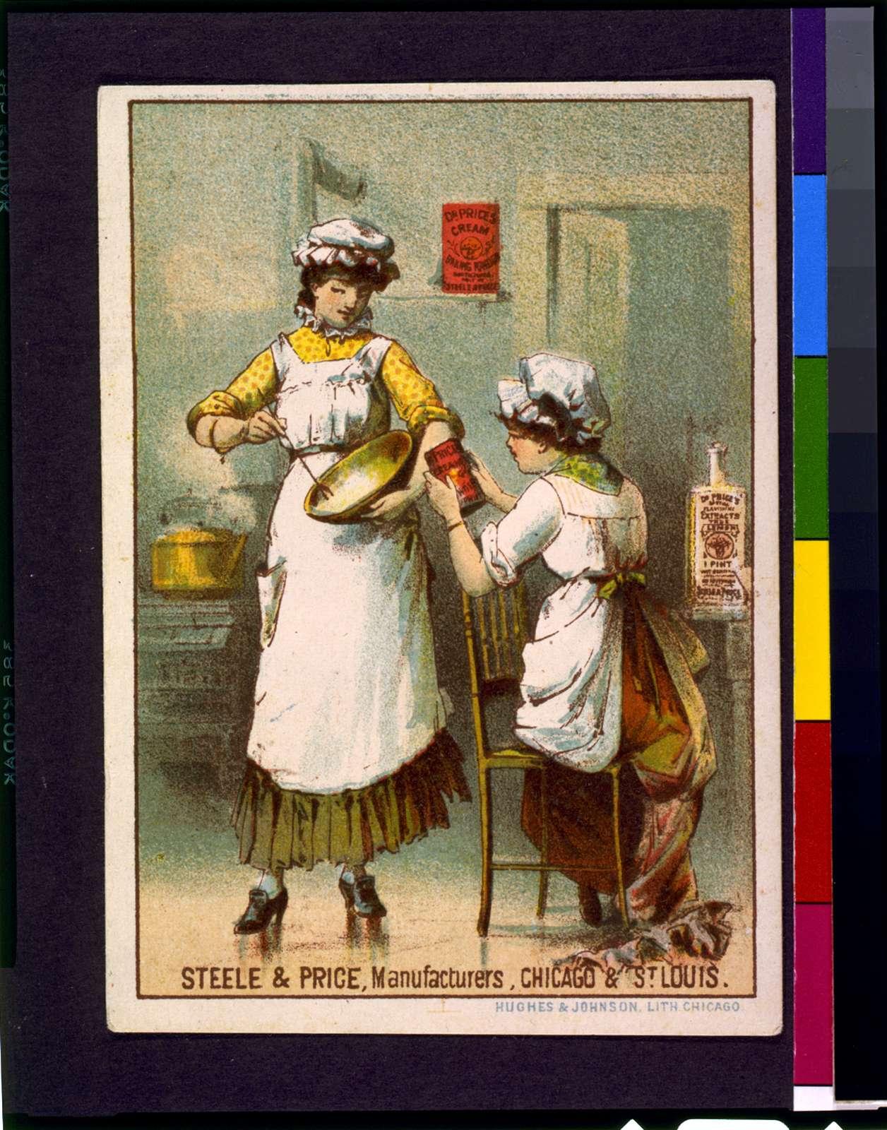 Dr. Price's cream baking powder Steele & Price, manufacturers, Chicago & St. Louis / / Hughes & Johnson, lith., Chicago.