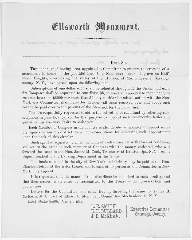 Ellsworth monument. Dear Sir: The undersigned having been appointed a committee to procure the erection of a monument in honor of the youthful hero, Col. Ellsworth, over his grave on Halfmoon Heights, overlooking the valley of the Hudson, at Mec
