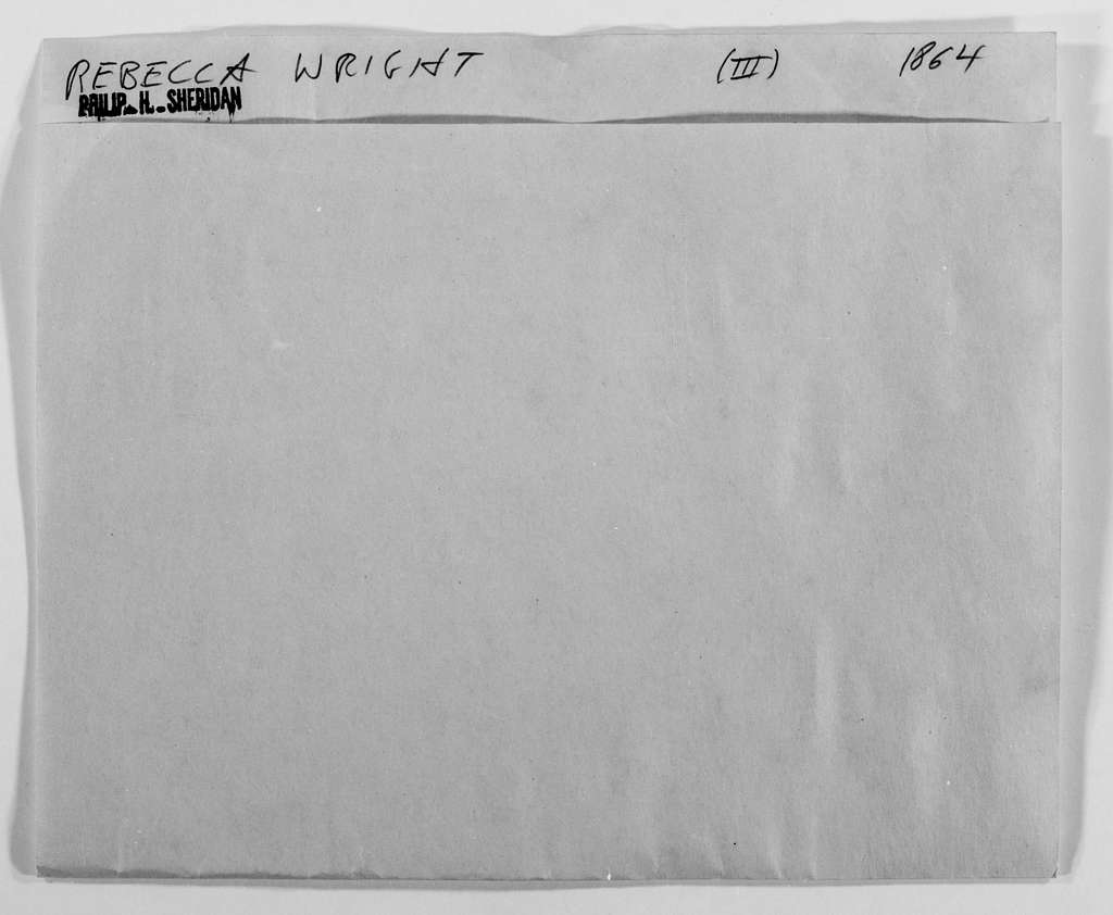Philip Henry Sheridan Papers: Subject File, 1863-1891; Wright, Rebecca, federal spy, Winchester, Va., 1864; 3 of 4
