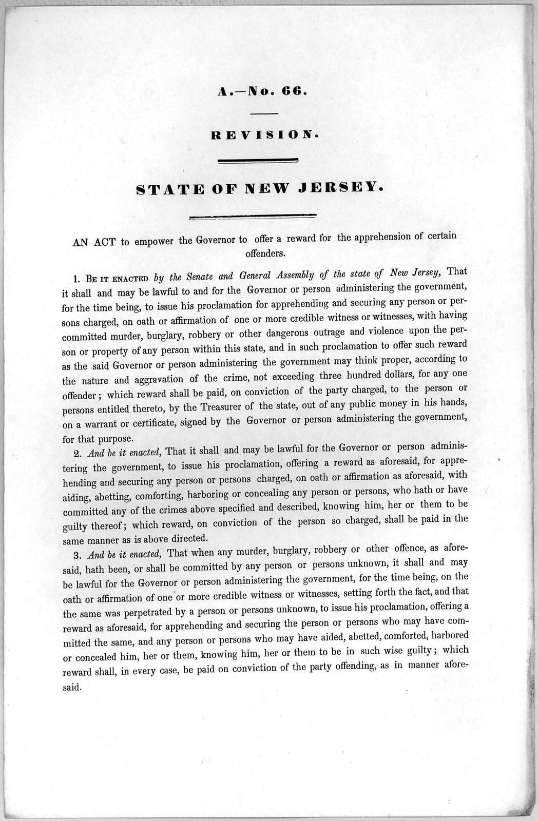 A.- No. 66. Revision. State of New Jersey. An act to empower the Governor to offer a reward for the apprehension of certain offenders [1846?].
