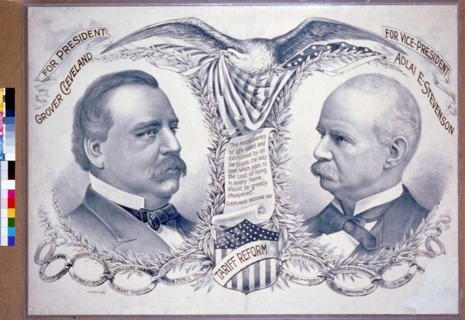 For President, Grover Cleveland, for Vice-President, Adlai E. Stevenson