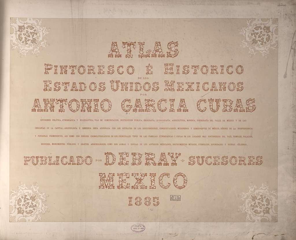 Atlas pintoresco é histórico de los Estados Unidos Mexicanos.