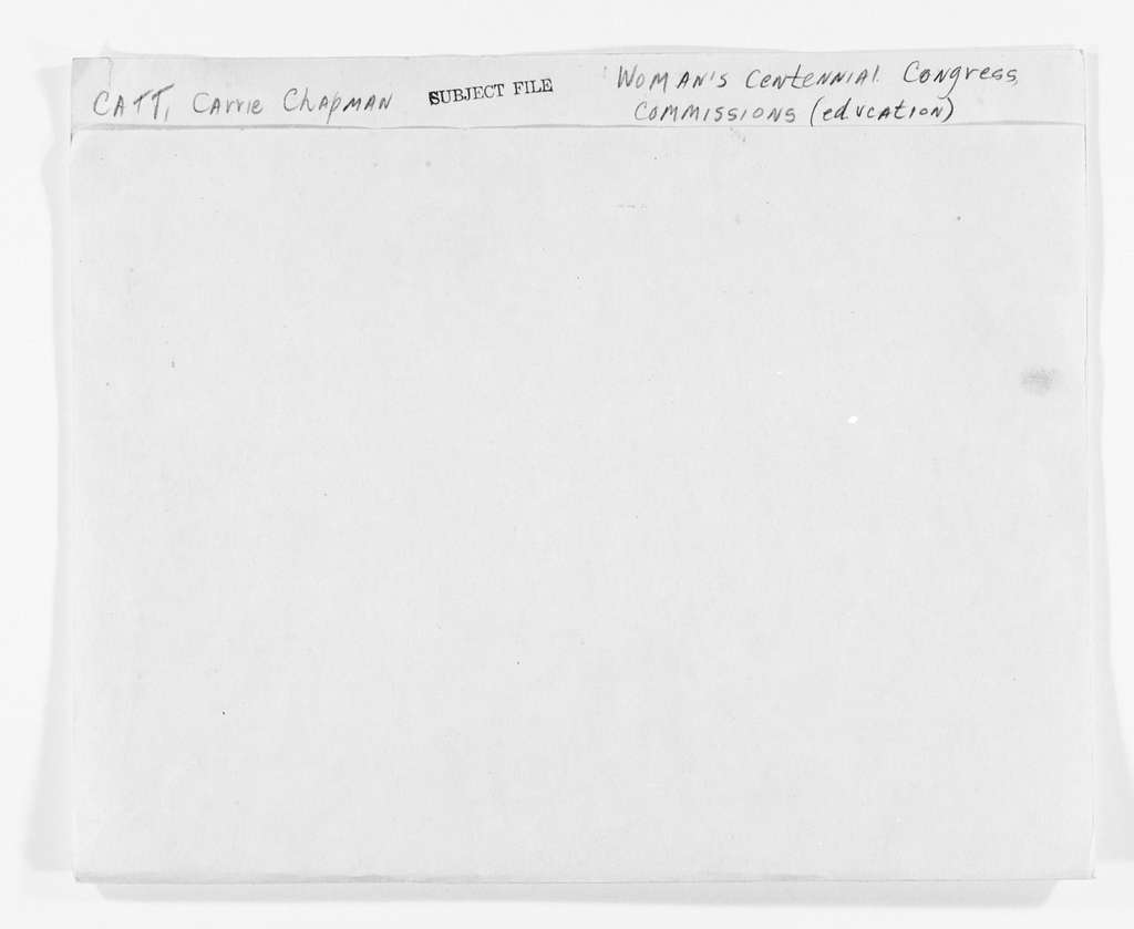 Carrie Chapman Catt Papers: Subject File, 1848-1950; Woman's Centennial Congress; Commissions; Education