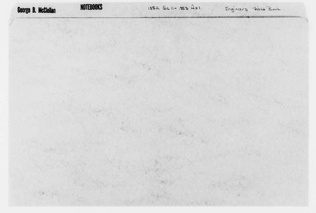 George Brinton McClellan Papers: Notebooks, 1842-1885; Engineer's field book; 1852, Oct. 11-1853, Apr. 1