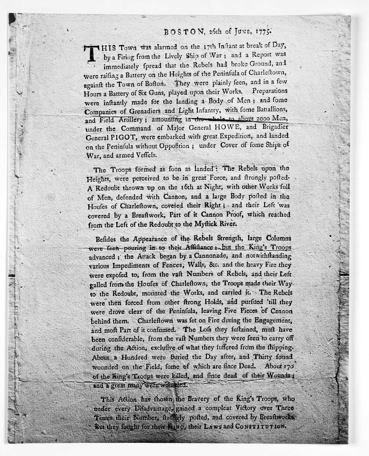 Boston, 26th of June, 1775. This town was alarmed on the 17th instant at break of day, by a firing from the lively ship of war; and a report was immediately spread that the rebels had broke ground and were raising a battery on the heights of the