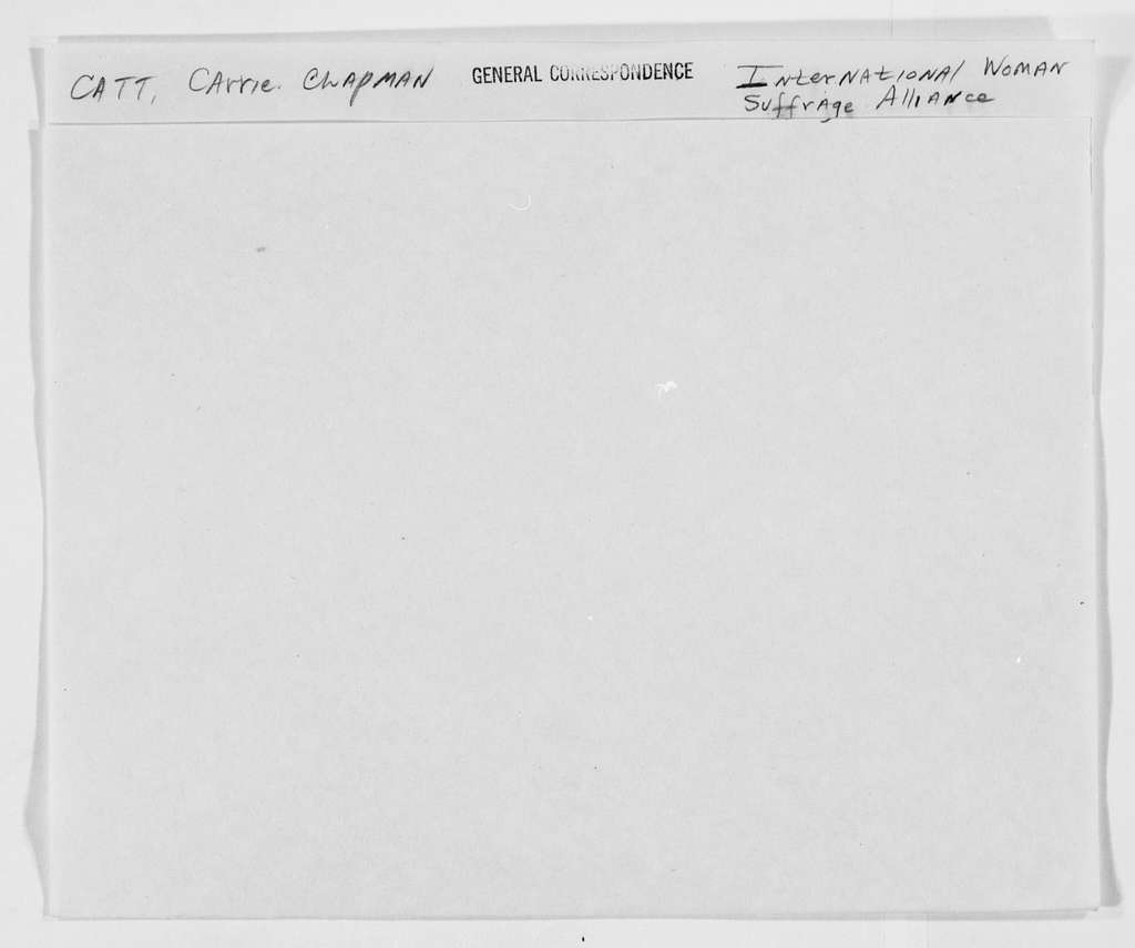 Carrie Chapman Catt Papers: General Correspondence, circa 1890-1947; International Woman Suffrage Alliance