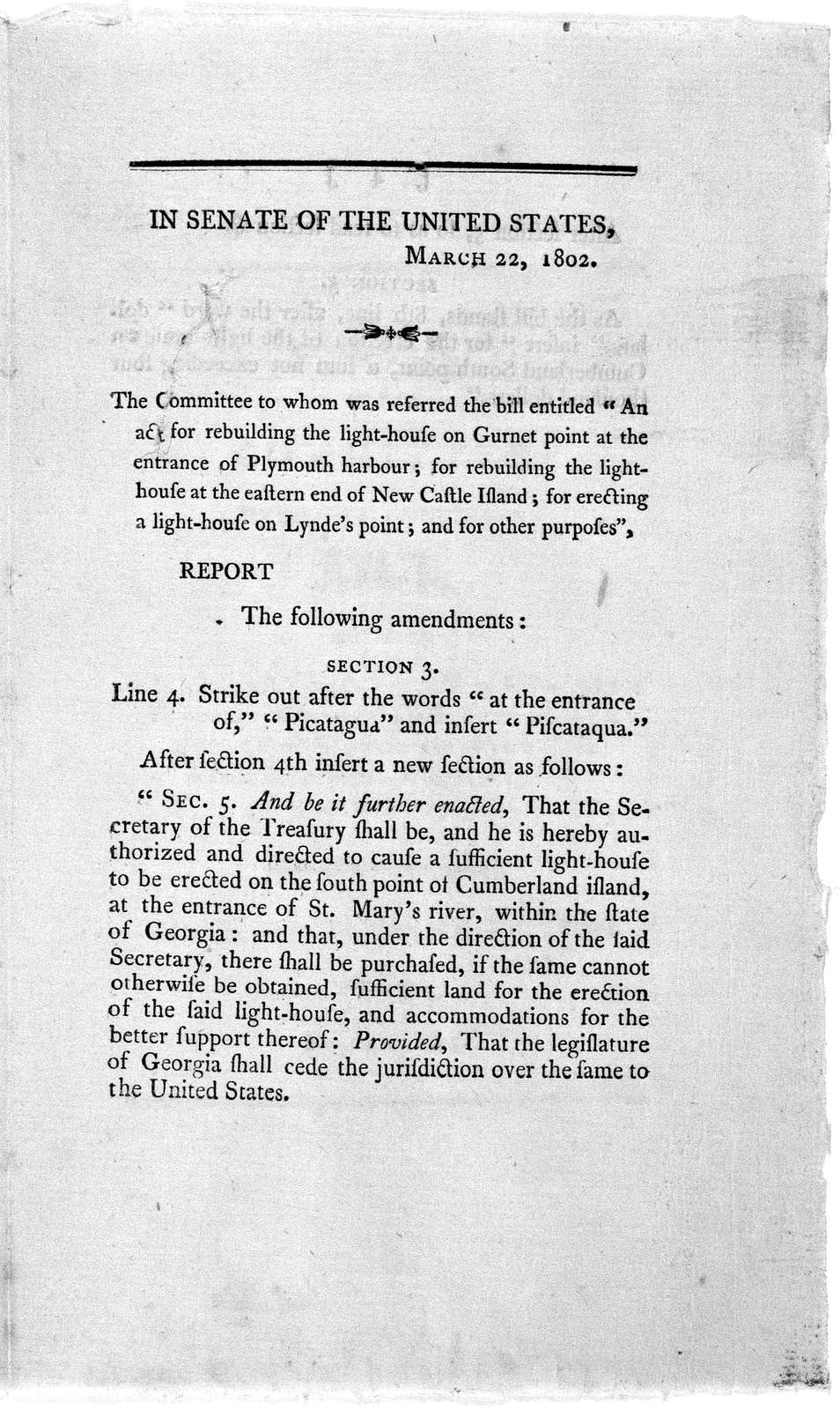 """Report of the committee to whom was referred the bill, entitled """"An act for rebuilding the light-house on Gurnet point at the entrance of Plymouth harbour; for rebuilding the light-house at the eastern and of New-Castle Island; for erecting a li"""