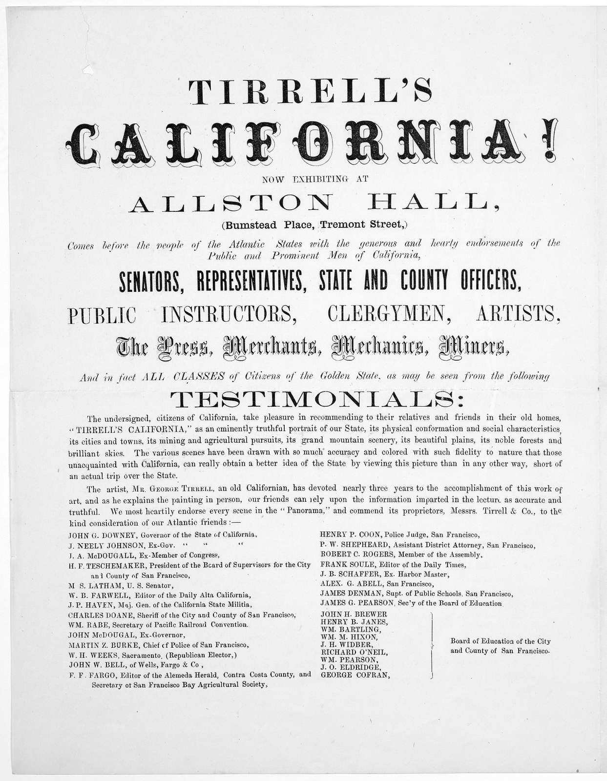 Tirrell's California! now exhibiting at Allston Hall, (Bumstead Place, Tremont Street,) comes before the people of the Atlantic States with the generous and hearty endorsements of the public and prominent men of California ... [Boston n. d.].