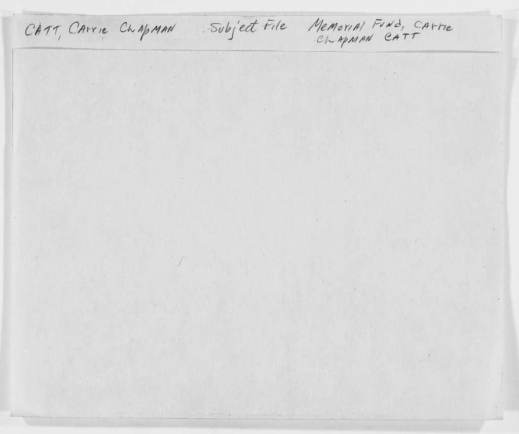 Carrie Chapman Catt Papers: Subject File, 1848-1950; Memorial fund for Catt