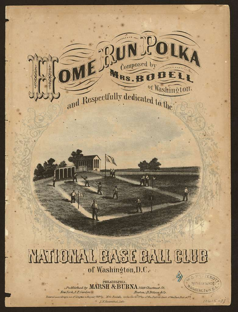Home run polka. Composed by Mrs. Bodell of Washington, and respectfully dedicated to the National Baseball Club of Washington, D.C. / / L. N. Rosenthal, lith.