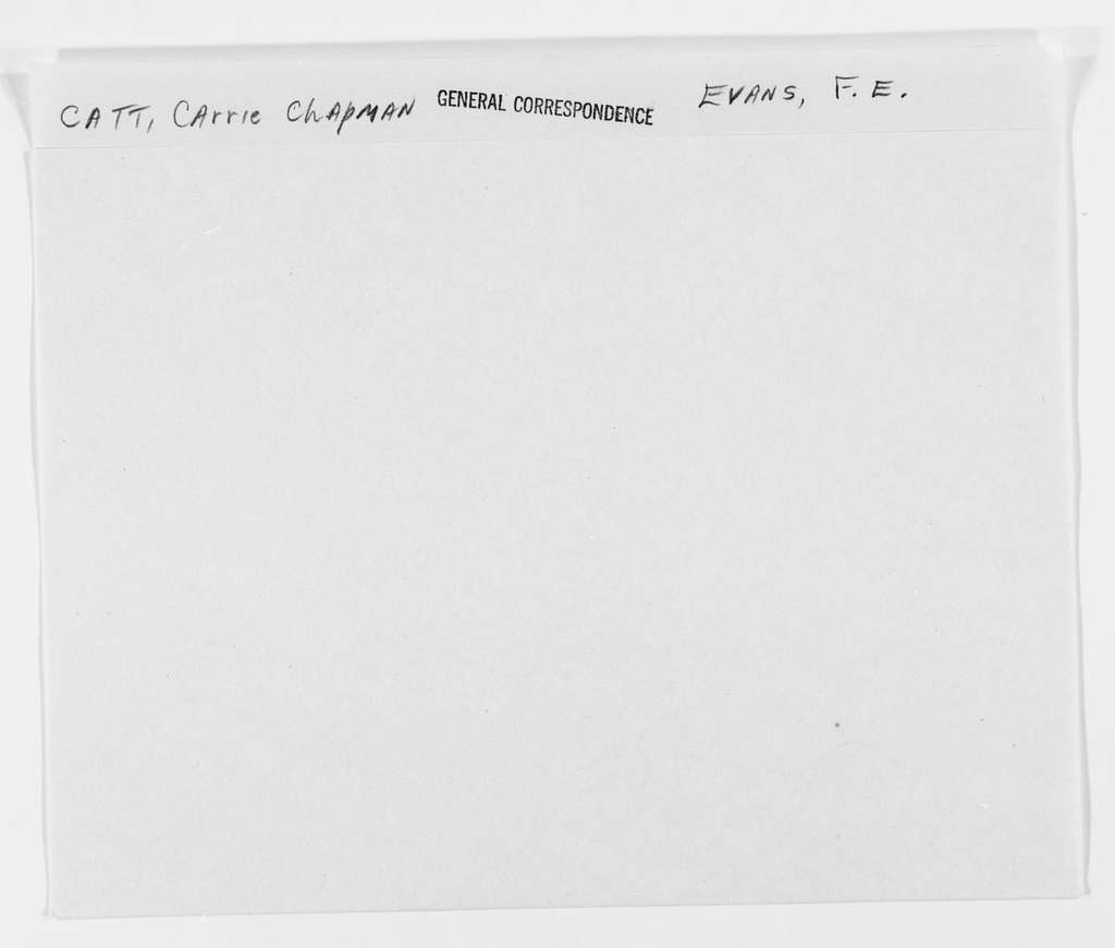 Carrie Chapman Catt Papers: General Correspondence, circa 1890-1947; Evans, Mrs. F. E