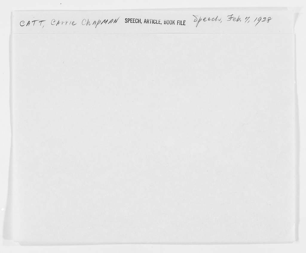 Carrie Chapman Catt Papers: Speech and Article File, 1892-1946; Speeches; Untitled; 1928-1944