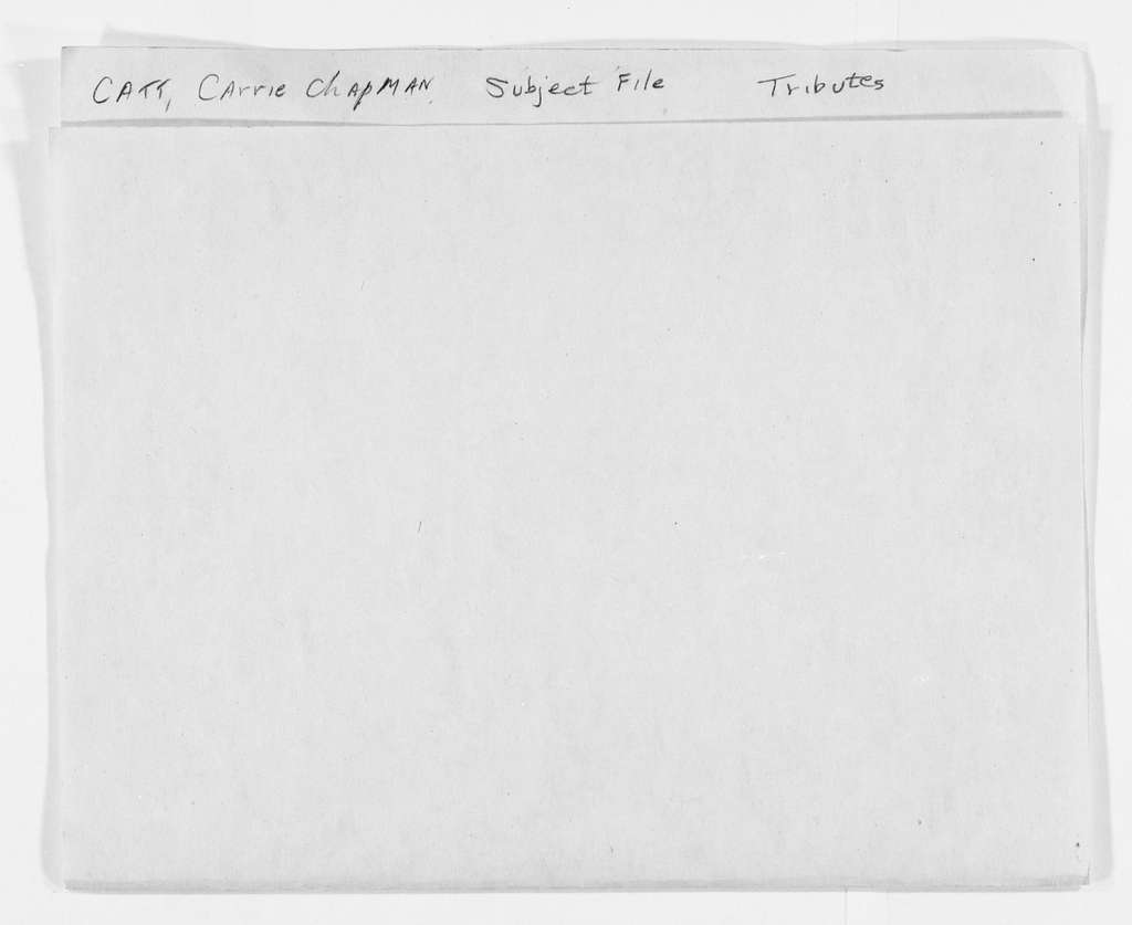 Carrie Chapman Catt Papers: Subject File, 1848-1950; Tributes
