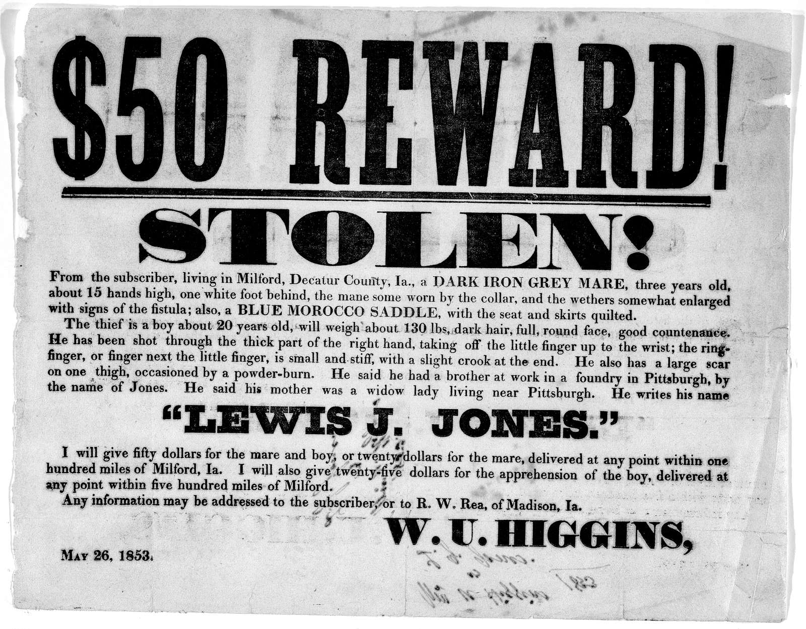 $50 reward! stolen! from the subscriber living in Milford, Decatur County, Ia. a dark iron gray mare, three years old ... The thief is a boy about 20 years old ... [Offering a reward of fifty dollars for the mare and the boy or twenty dol