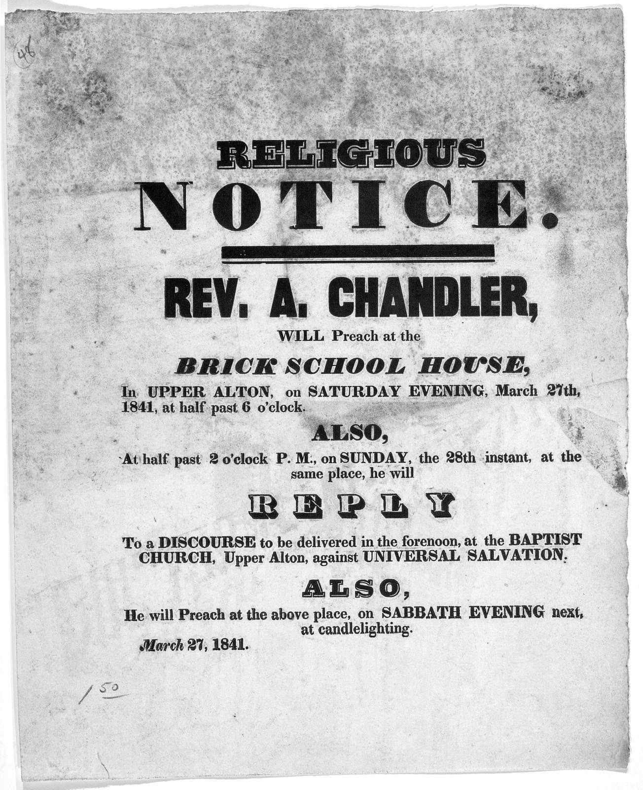 Religious notice. Rev. A. Chandler, will preach at the Brick school house, in Upper Alton, on Saturday evening, March 27th, 1841 at half past 6 o'clock ... He will preach at the above place, on Sabbath evening next, at candlelighting. March 27,