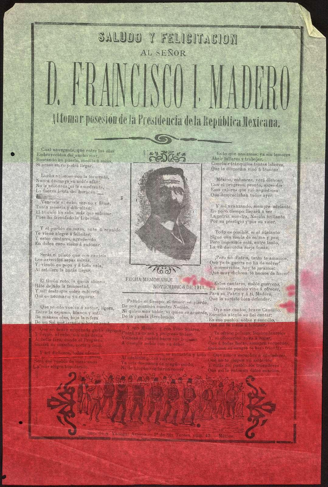 Saludo y felicitación al Señor D. Francisco I. Madero al tomar posesión de la presidencia de la República Mexicana