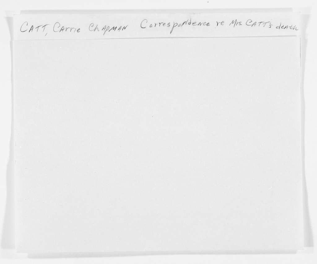 Carrie Chapman Catt Papers: General Correspondence, circa 1890-1947; Correspondence regarding Catt's death; 3 of 3