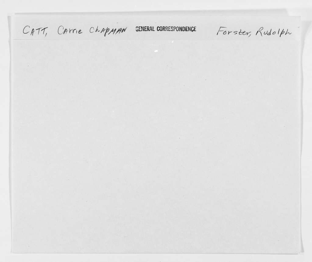 Carrie Chapman Catt Papers: General Correspondence, circa 1890-1947; Forster, Rudolph