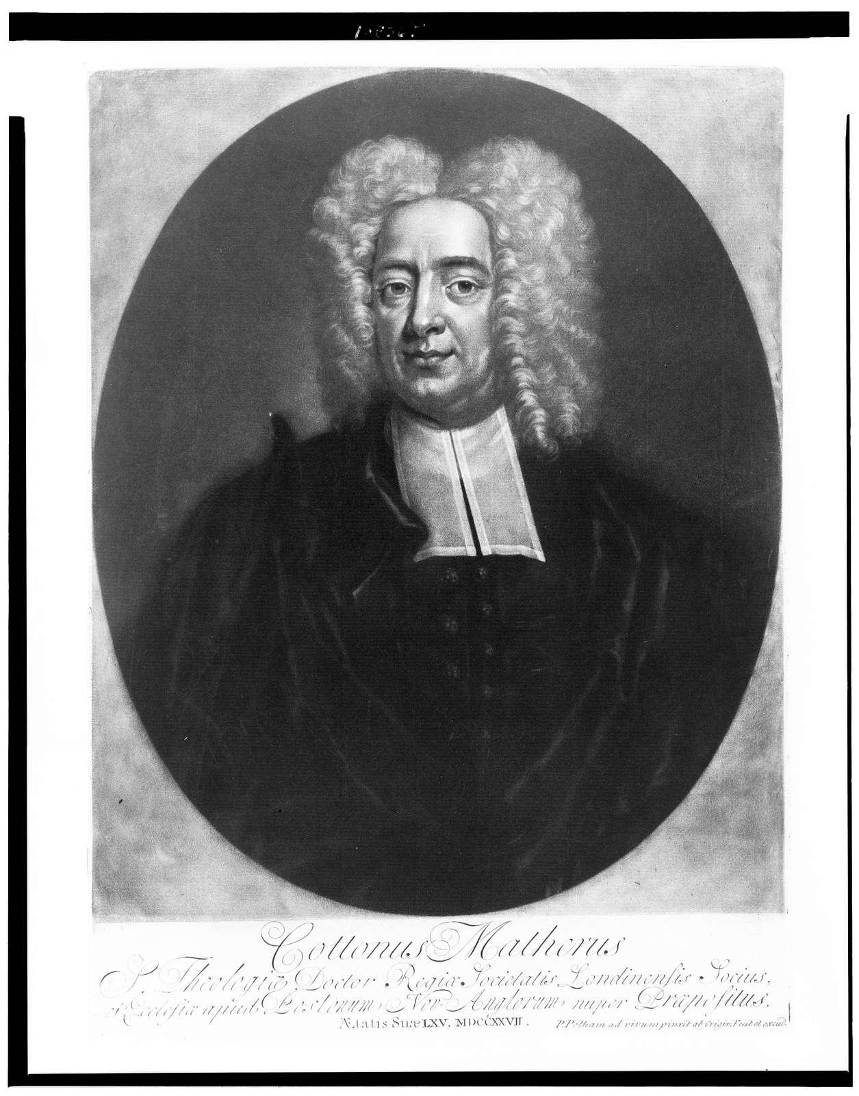 Cottonus Matherus S. theologiae doctor regia societatis Londonensis ... aetatis suae LXV, MDCCXXVII [1727] / / P. Pelham ad vivum pinxit ab origin fecit et excud.
