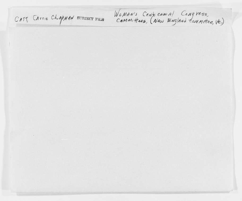 Carrie Chapman Catt Papers: Subject File, 1848-1950; Woman's Centennial Congress; Committees; New England; Vermont