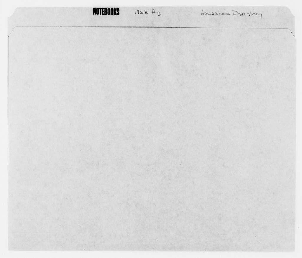 George Brinton McClellan Papers: Notebooks, 1842-1885; Household inventory, 1863, Aug.-1871, Nov. 29