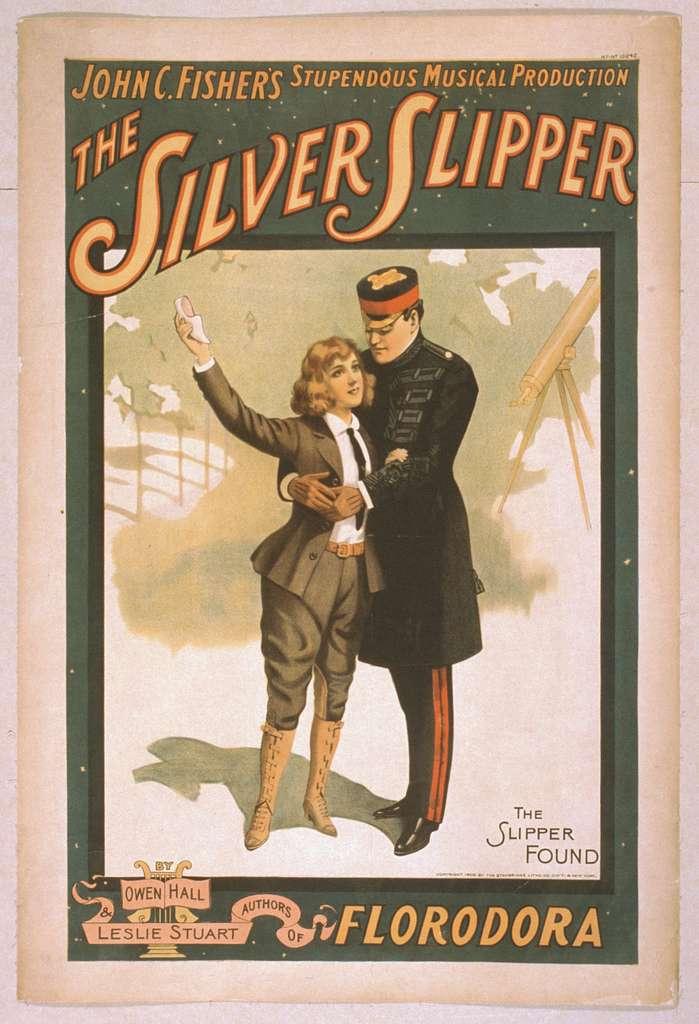 John C. Fisher's stupendous musical production, The silver slipper by Owen Hall & Leslie Stuart, authors of Florodora.