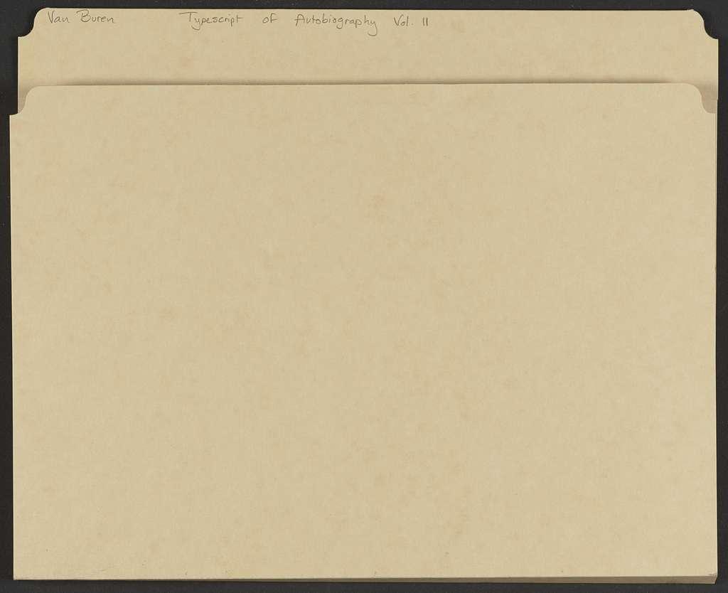 Martin Van Buren Papers: Series 7, Miscellany, 1814-1910; Typescript of autobiography; Volume 11