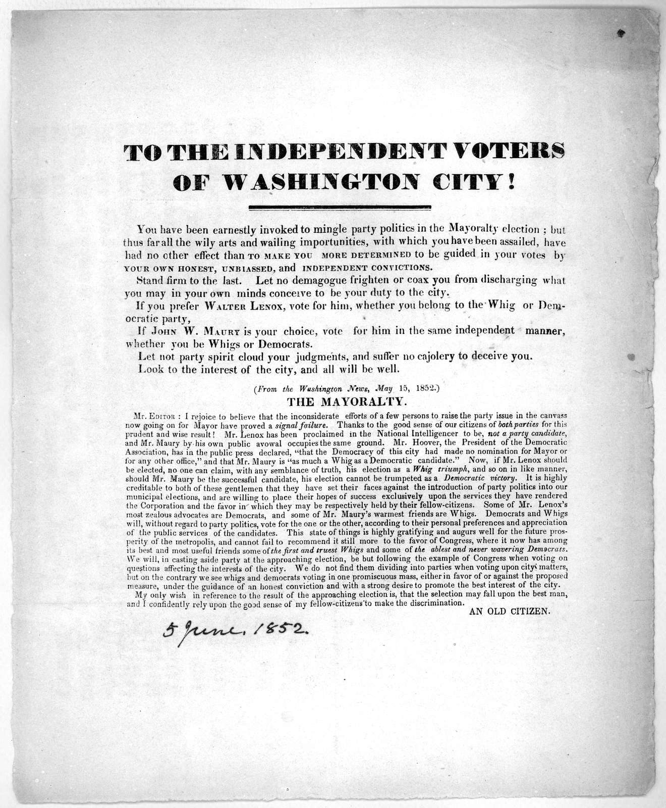 To the independent voters of Washington City! You have been earnestly invoked to mingle party politics in the mayoralty election ... [Signed] An old citizen. [Washington, 5 June, 1852].