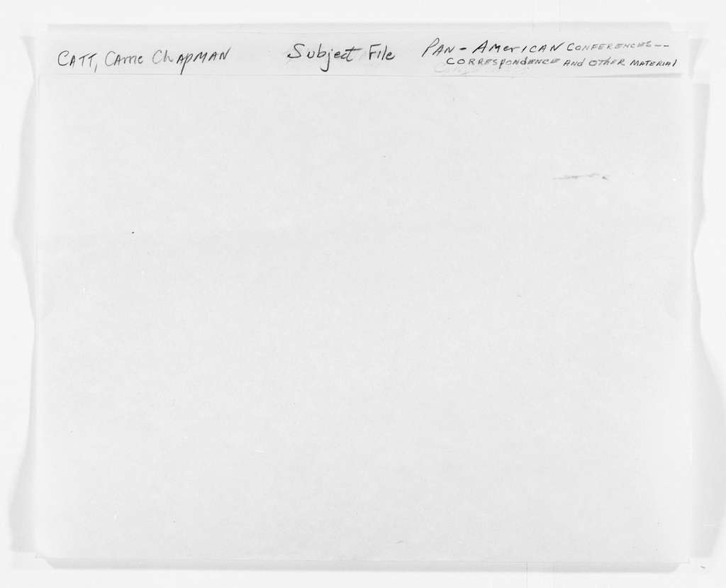 Carrie Chapman Catt Papers: Subject File, 1848-1950; Pan American conferences; Correspondence and other material