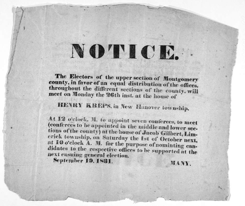 Notice. The electors of the upper section of Montgomery county, in favor of an equal distribution of the offices throughout the different sections of the county, will meet on Monday the 26th inst. At the house of Henry Kreps in New Hanover towns